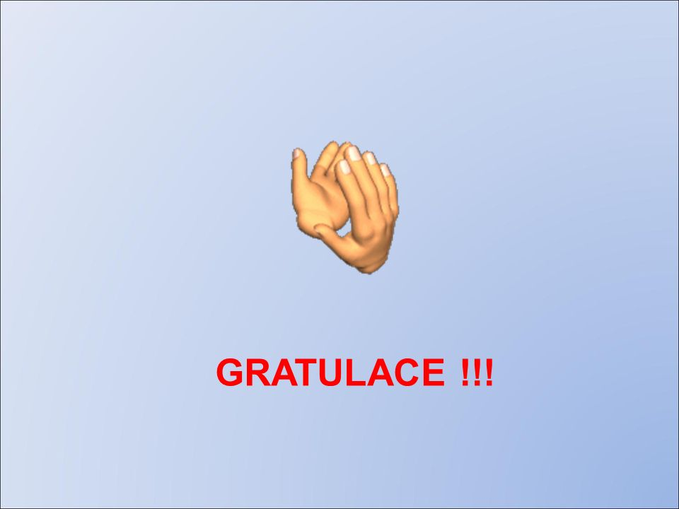 GRATULACE !!!