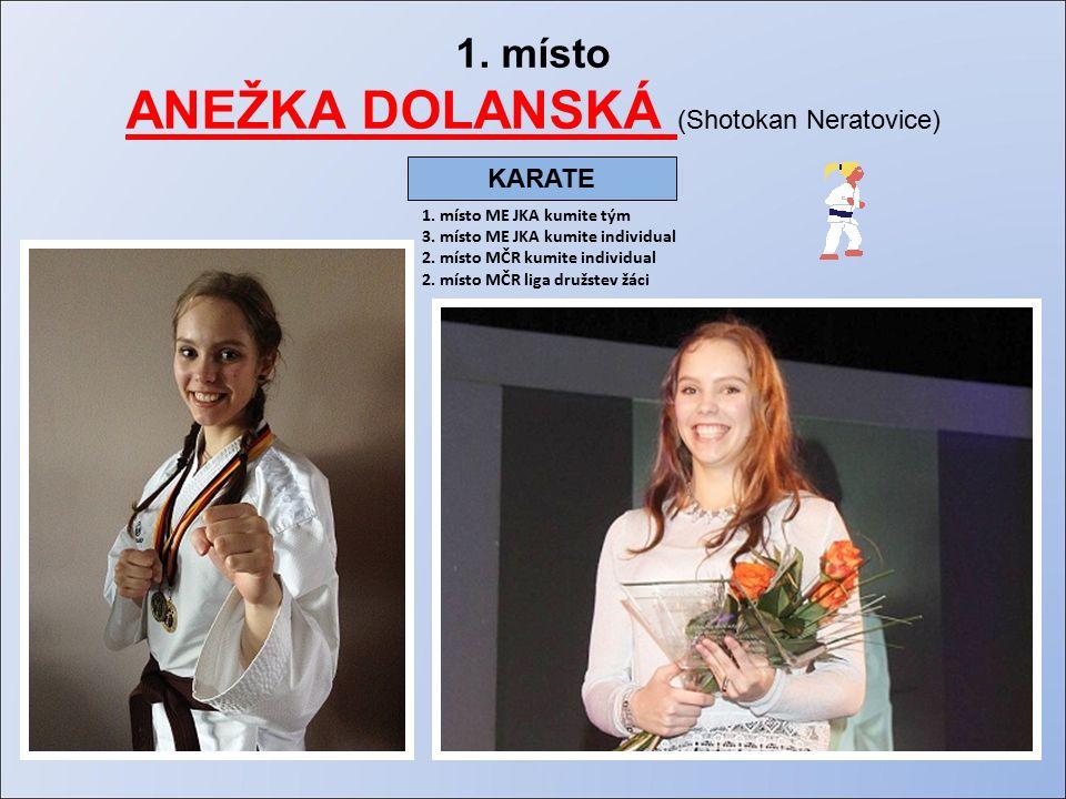 1. místo ANEŽKA DOLANSKÁ (Shotokan Neratovice) 1.