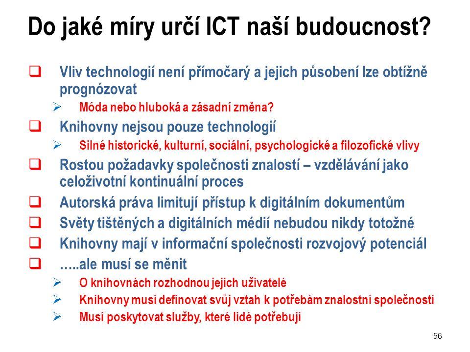 56 Do jaké míry určí ICT naší budoucnost.