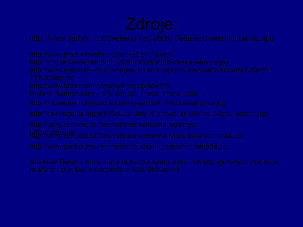 Zdroje: http://www.partyfun.cz/Svetelna-vez-photo-detailweb-svet-hudba-vez.jpg http://www.produktovefoto.cz/index2.php?site=2 http://img.aktualne.cent