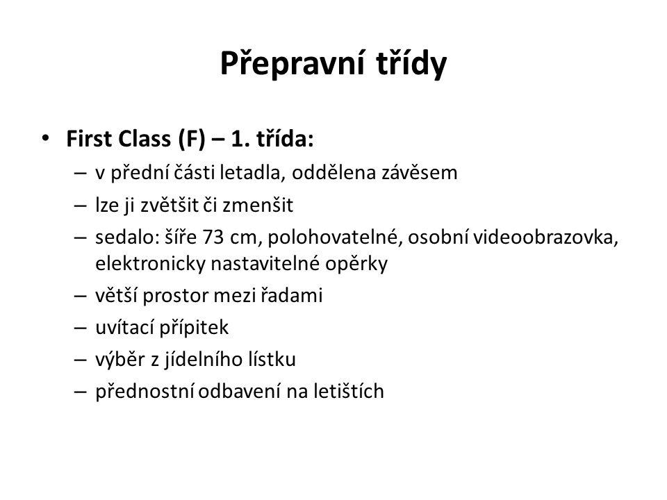 Přepravní třídy First Class (F) – 1.