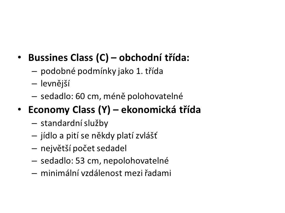Bussines Class (C) – obchodní třída: – podobné podmínky jako 1.