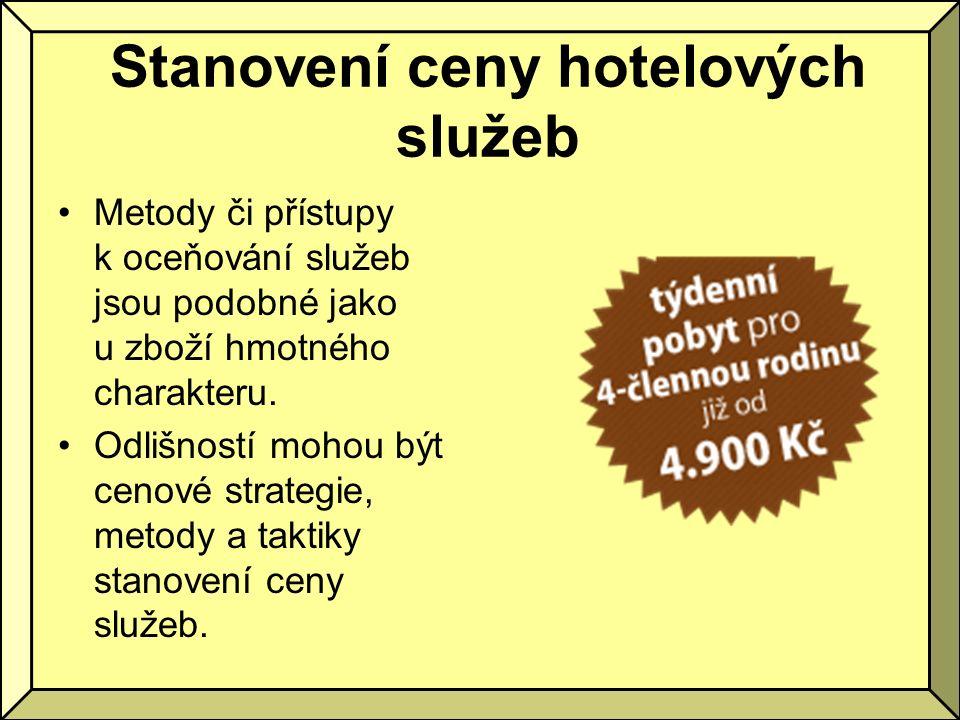 Stanovení ceny hotelových služeb Metody či přístupy k oceňování služeb jsou podobné jako u zboží hmotného charakteru.