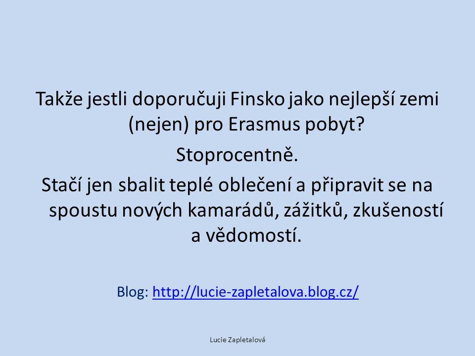 Takže jestli doporučuji Finsko jako nejlepší zemi (nejen) pro Erasmus pobyt.