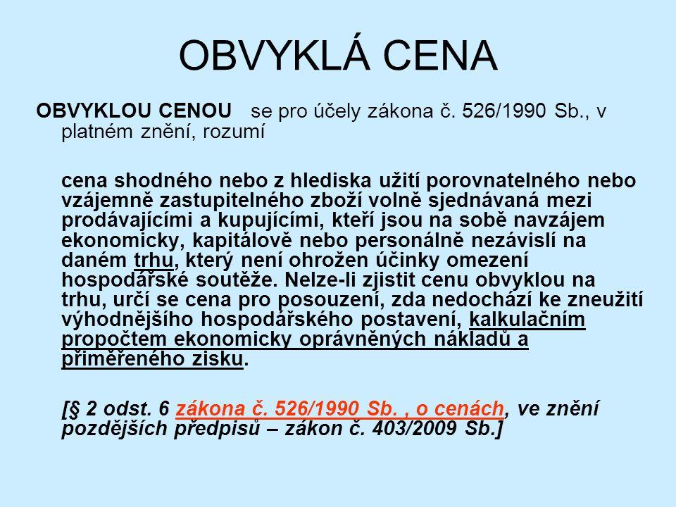 OBVYKLÁ CENA OBVYKLOU CENOU se pro účely zákona č.