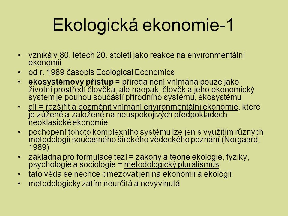Ekologická ekonomie-1 vzniká v 80. letech 20.