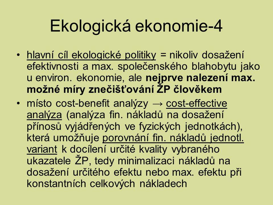 Ekologická ekonomie-4 hlavní cíl ekologické politiky = nikoliv dosažení efektivnosti a max.