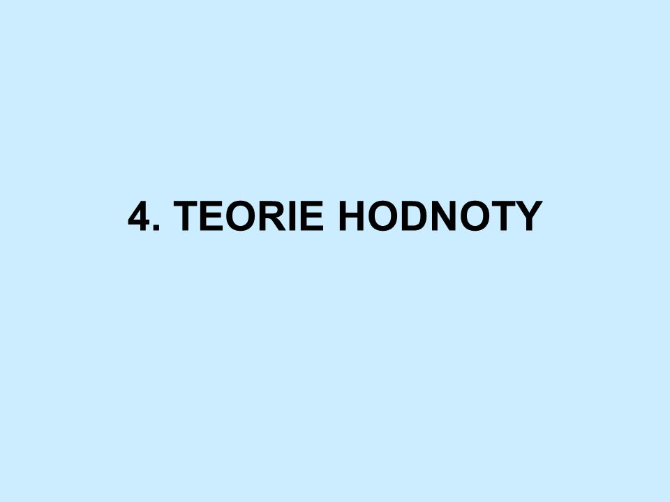 4. TEORIE HODNOTY
