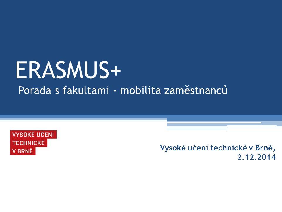 ERASMUS+ Porada s fakultami - mobilita zaměstnanců Vysoké učení technické v Brně, 2.12.2014