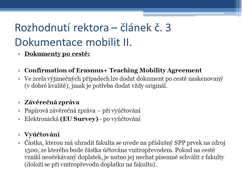 Rozhodnutí rektora – článek č. 3 Dokumentace mobilit II. Dokumenty po cestě: Confirmation of Erasmus+ Teaching Mobility Agreement Ve zcela výjimečných