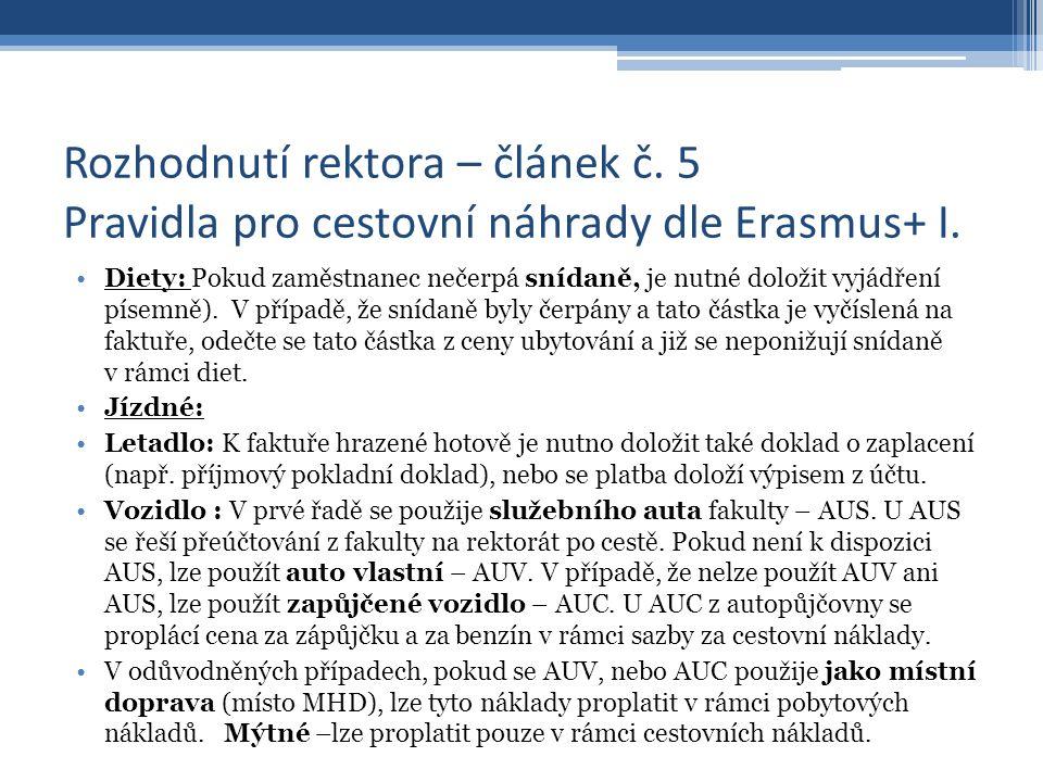 Rozhodnutí rektora – článek č. 5 Pravidla pro cestovní náhrady dle Erasmus+ I. Diety: Pokud zaměstnanec nečerpá snídaně, je nutné doložit vyjádření pí