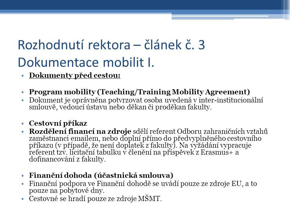 Rozhodnutí rektora – článek č. 3 Dokumentace mobilit I. Dokumenty před cestou: Program mobility (Teaching/Training Mobility Agreement) Dokument je opr