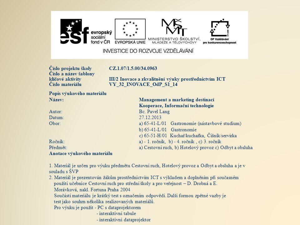 Popis výukového materiálu Název:Management a marketing destinací Kooperace, Informační technologie Autor:Bc.