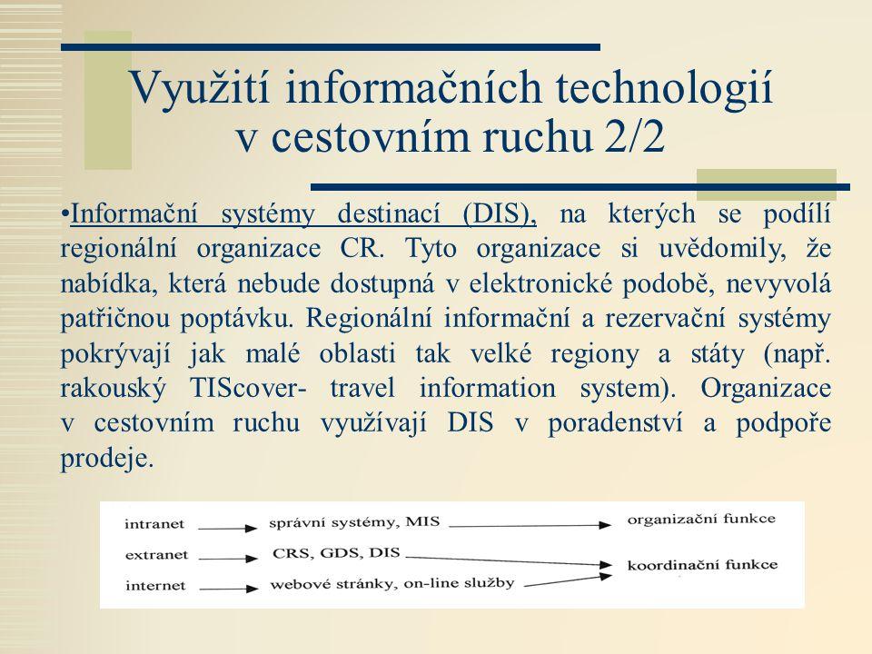 Využití informačních technologií v cestovním ruchu 2/2 Informační systémy destinací (DIS), na kterých se podílí regionální organizace CR.