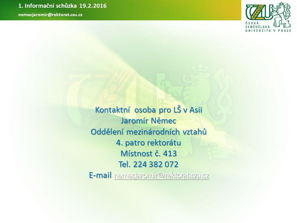 Kontaktní osoba pro LŠ v Asii Jaromír Němec Oddělení mezinárodních vztahů 4.