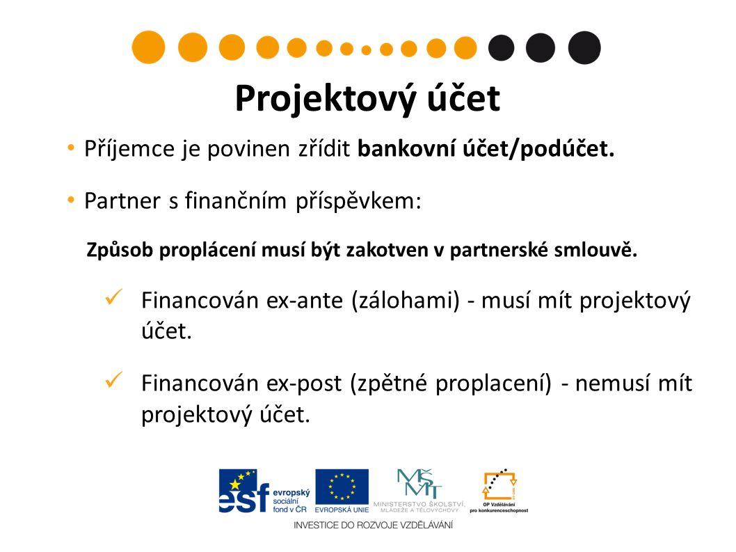 Příjemce je povinen zřídit bankovní účet/podúčet. Partner s finančním příspěvkem: Způsob proplácení musí být zakotven v partnerské smlouvě. Financován