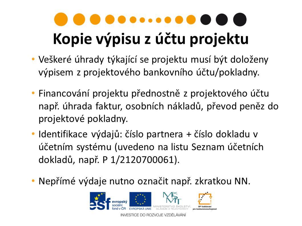 Veškeré úhrady týkající se projektu musí být doloženy výpisem z projektového bankovního účtu/pokladny. Financování projektu přednostně z projektového