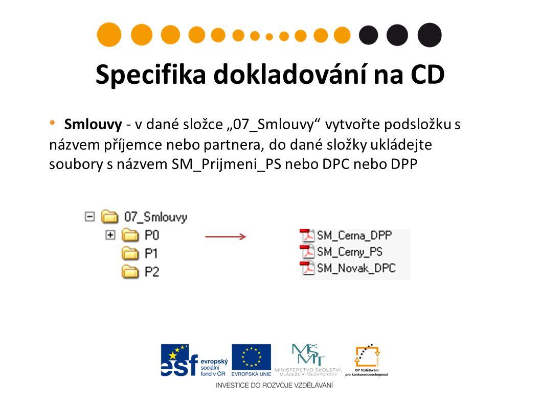 """Smlouvy - v dané složce """"07_Smlouvy vytvořte podsložku s názvem příjemce nebo partnera, do dané složky ukládejte soubory s názvem SM_Prijmeni_PS nebo DPC nebo DPP Specifika dokladování na CD"""