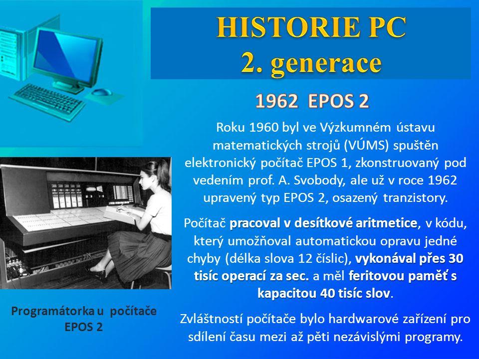 Roku 1960 byl ve Výzkumném ústavu matematických strojů (VÚMS) spuštěn elektronický počítač EPOS 1, zkonstruovaný pod vedením prof. A. Svobody, ale už