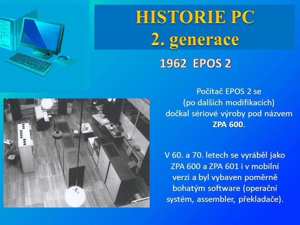ZPA 600 Počítač EPOS 2 se (po dalších modifikacích) dočkal sériové výroby pod názvem ZPA 600. V 60. a 70. letech se vyráběl jako ZPA 600 a ZPA 601 i v