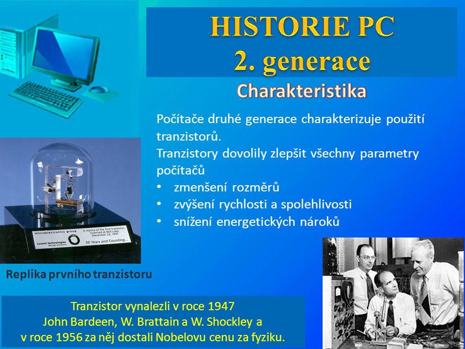Počítače druhé generace charakterizuje použití tranzistorů. Tranzistory dovolily zlepšit všechny parametry počítačů zmenšení rozměrů zvýšení rychlosti