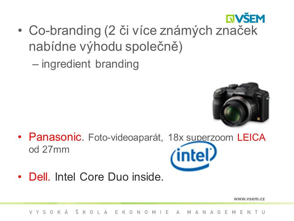 Co-branding (2 či více známých značek nabídne výhodu společně) –ingredient branding Panasonic.