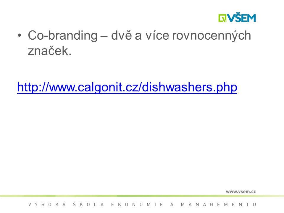 Co-branding – dvě a více rovnocenných značek. http://www.calgonit.cz/dishwashers.php
