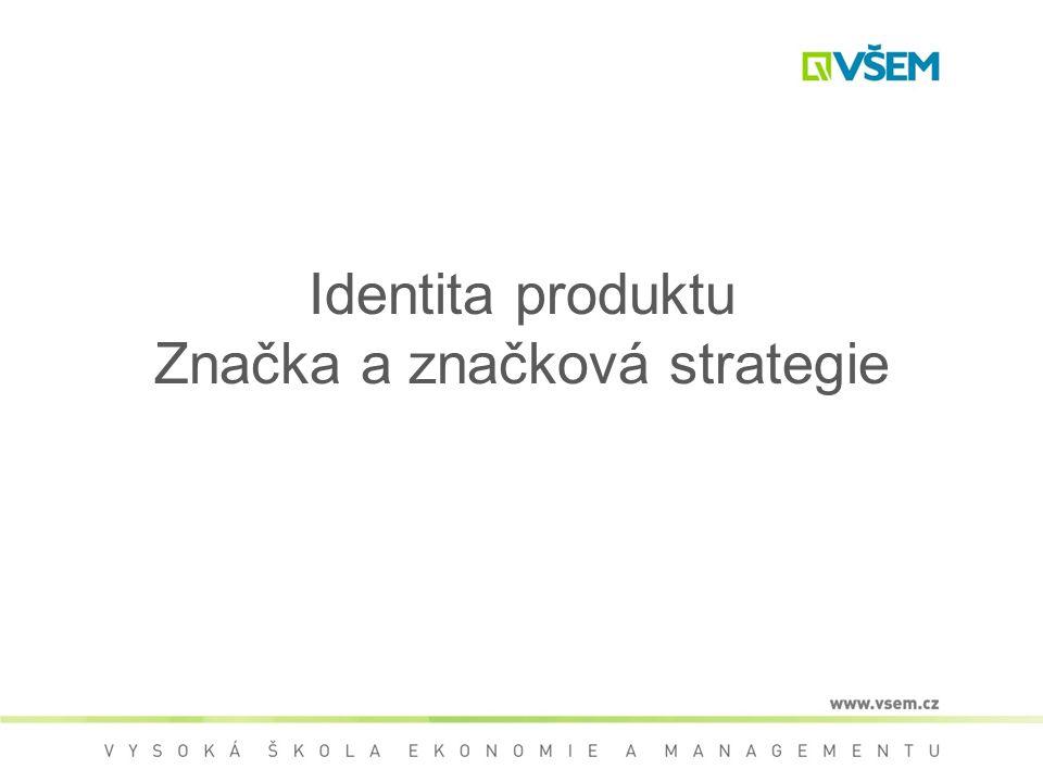 Identita produktu Značka a značková strategie