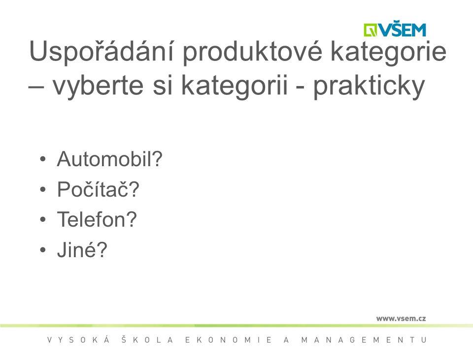 Uspořádání produktové kategorie – vyberte si kategorii - prakticky Automobil.