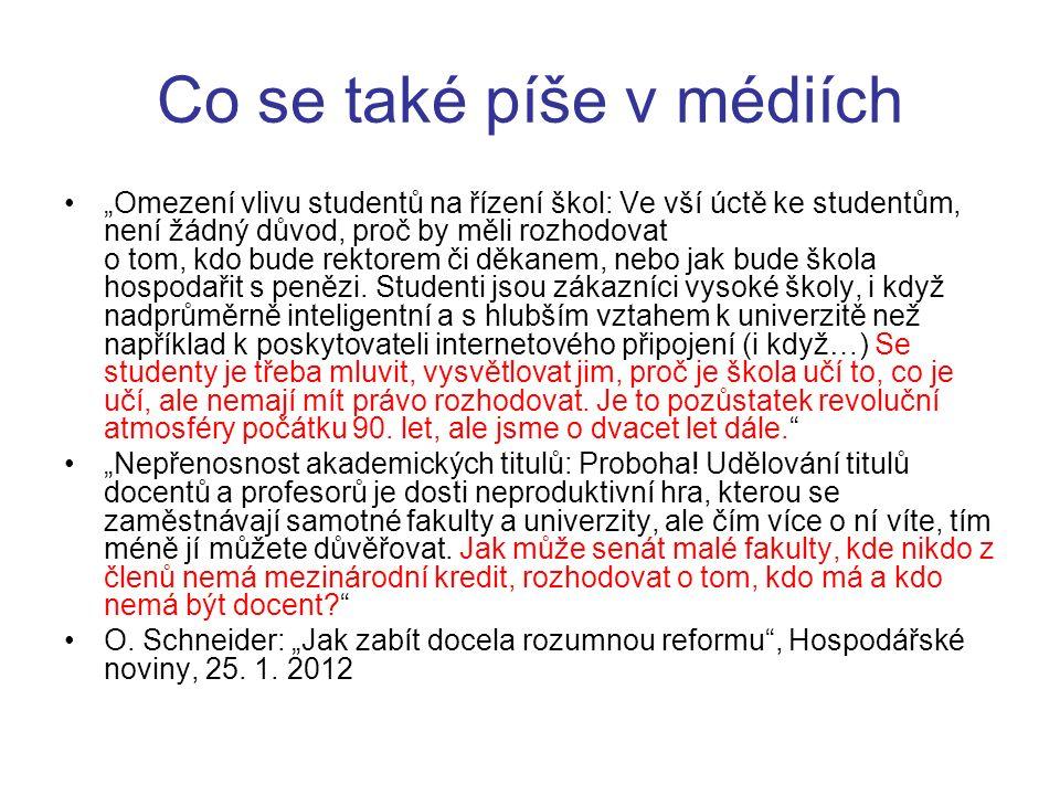 """Co se také píše v médiích """"Hlavním argumentem pro zavedení nějaké formy spoluúčasti studentů na financování vysokých škol je podle mého názoru neutěšený stav řízení českých vysokých škol."""