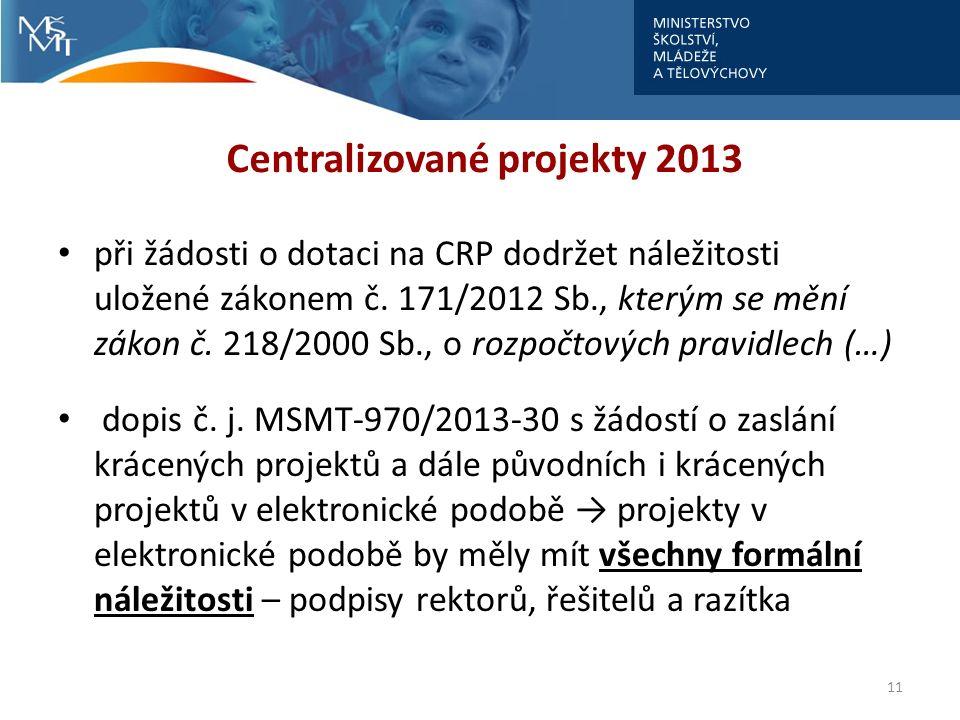 Centralizované projekty 2013 při žádosti o dotaci na CRP dodržet náležitosti uložené zákonem č. 171/2012 Sb., kterým se mění zákon č. 218/2000 Sb., o