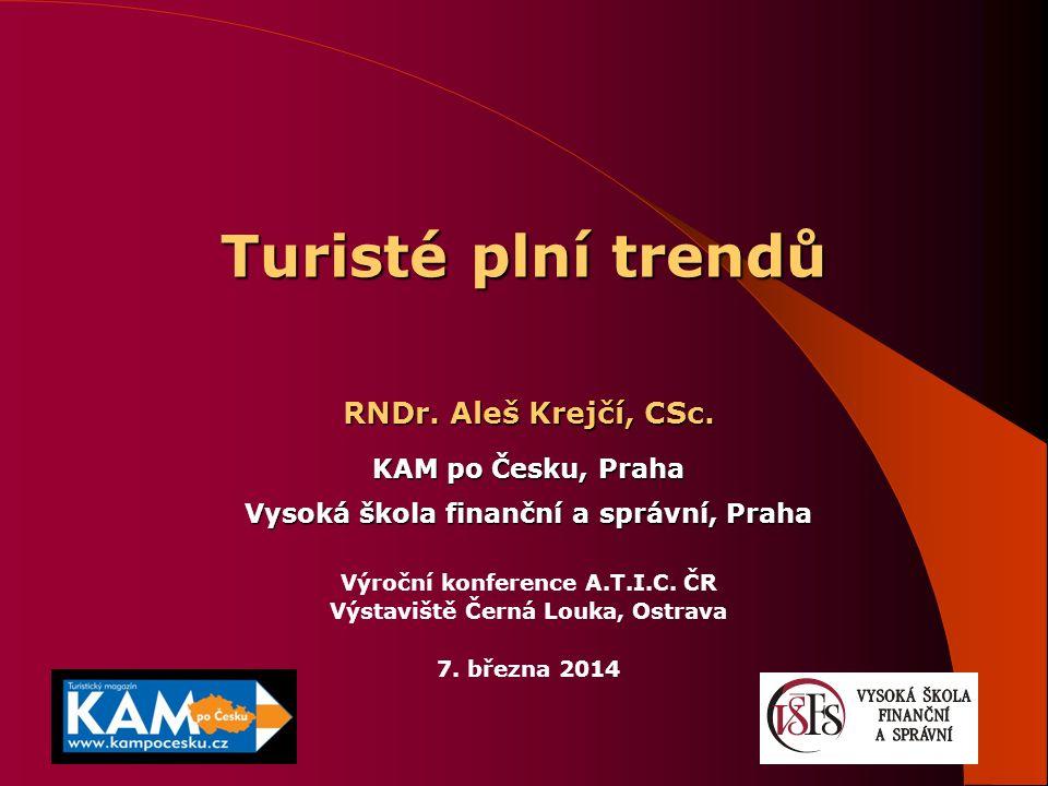 Turisté plní trendů RNDr. Aleš Krejčí, CSc.