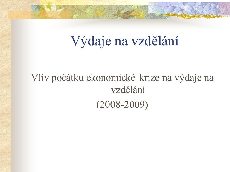 Výdaje na vzdělání Vliv počátku ekonomické krize na výdaje na vzdělání (2008-2009)
