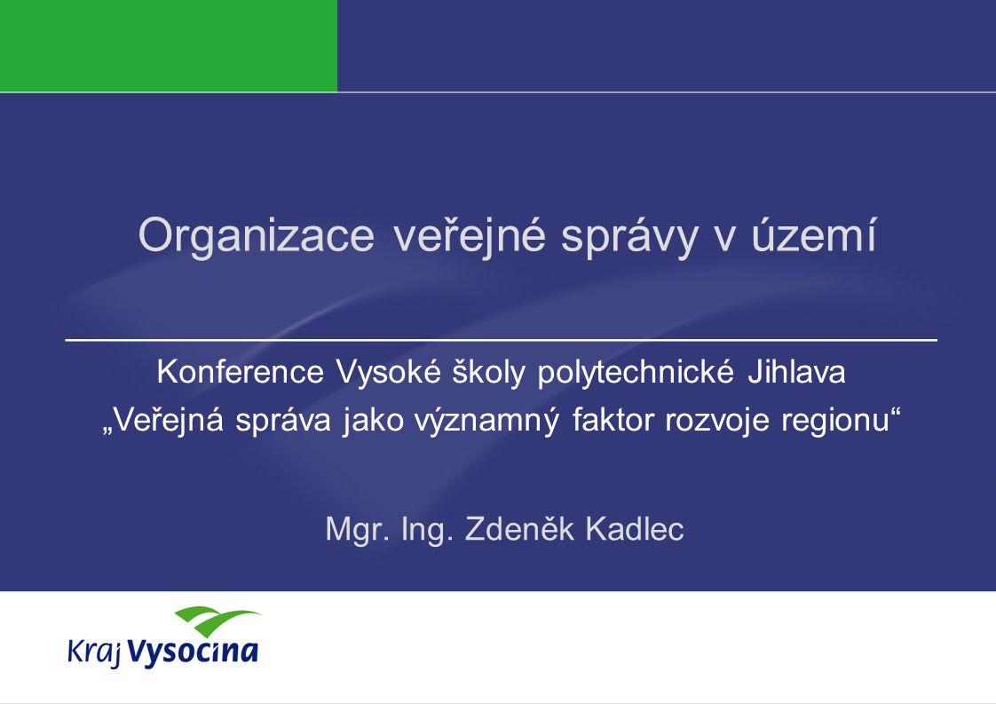 Mgr. Ing. Zdeněk Kadlec Organizace veřejné správy v území Mgr.