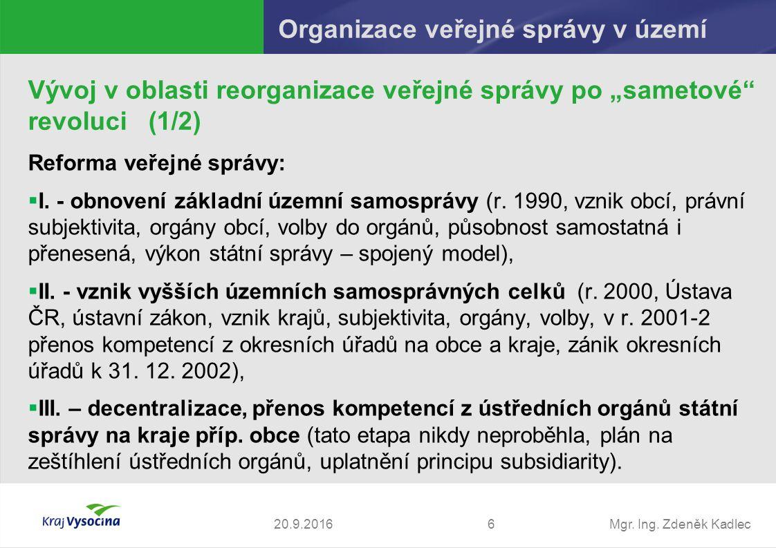 Mgr. Ing. Zdeněk Kadlec Reforma veřejné správy:  I.
