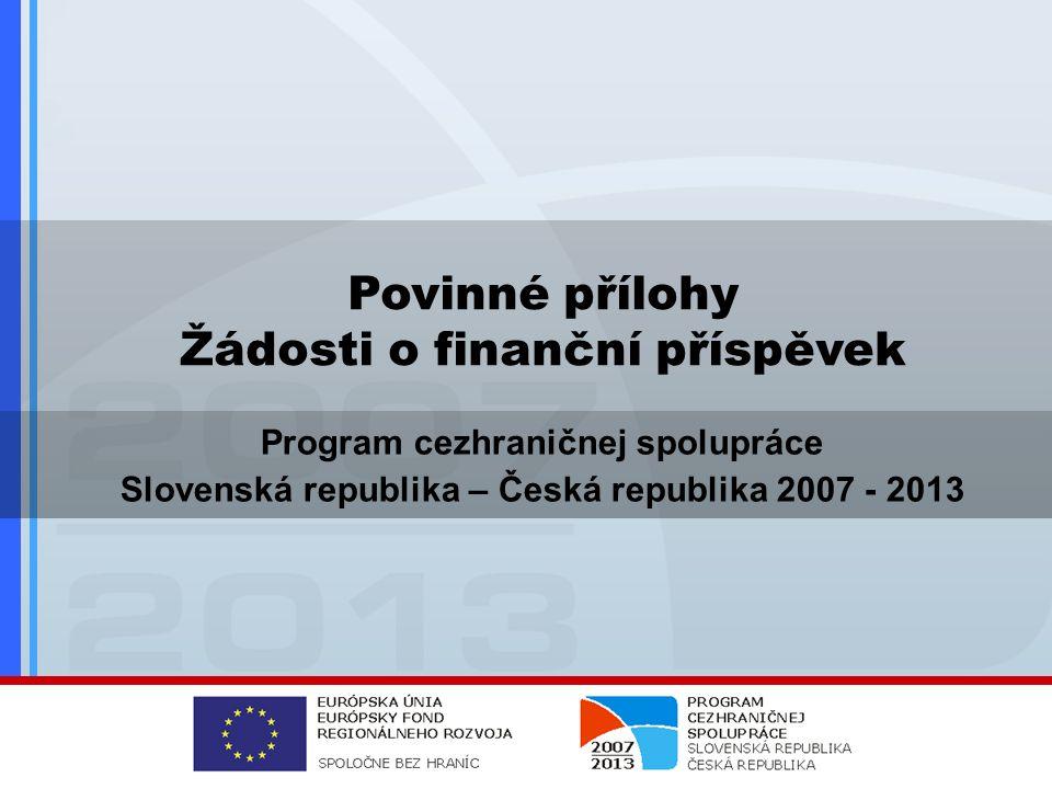 Regionální informační semináře pro žadatele OPERAČNÍ PROGRAM PŘESHRANIČNÍ SPOLUPRÁCE Slovenská republika – Česká republika 2007 - 2013 Zlín, 5.