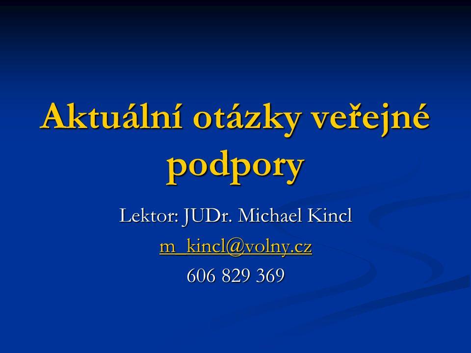 Aktuální otázky veřejné podpory Lektor: JUDr.