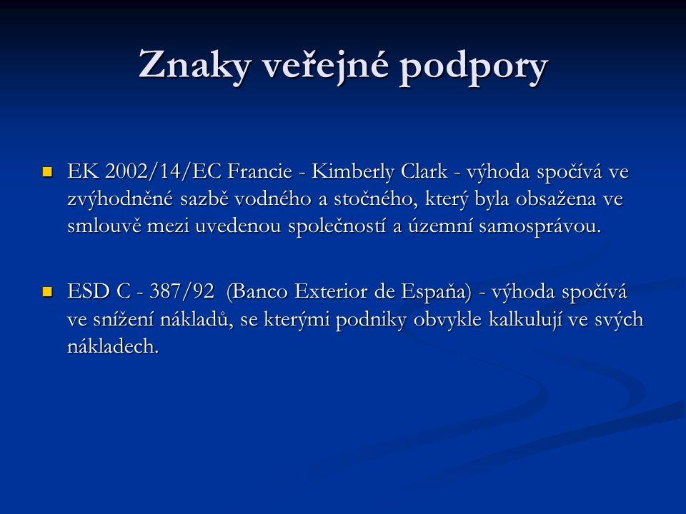 Znaky veřejné podpory EK 2002/14/EC Francie - Kimberly Clark - výhoda spočívá ve zvýhodněné sazbě vodného a stočného, který byla obsažena ve smlouvě mezi uvedenou společností a územní samosprávou.