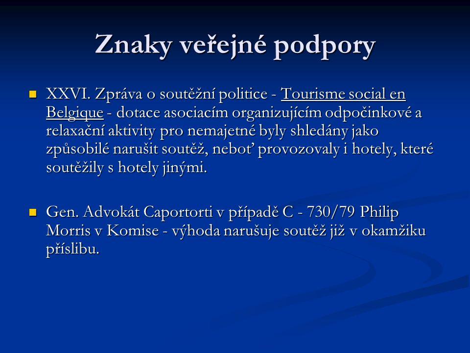 Znaky veřejné podpory XXVI.