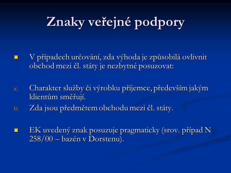 Znaky veřejné podpory V případech určování, zda výhoda je způsobilá ovlivnit obchod mezi čl.