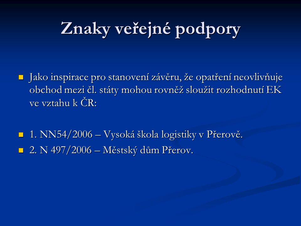 Znaky veřejné podpory Jako inspirace pro stanovení závěru, že opatření neovlivňuje obchod mezi čl.
