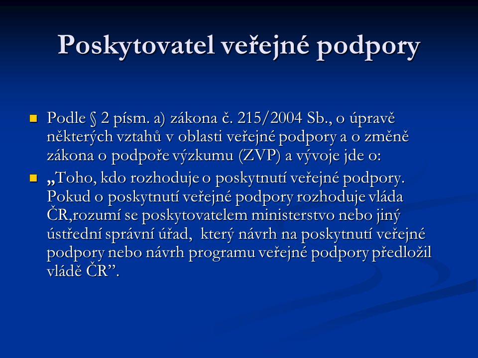 Poskytovatel veřejné podpory Podle § 2 písm. a) zákona č.