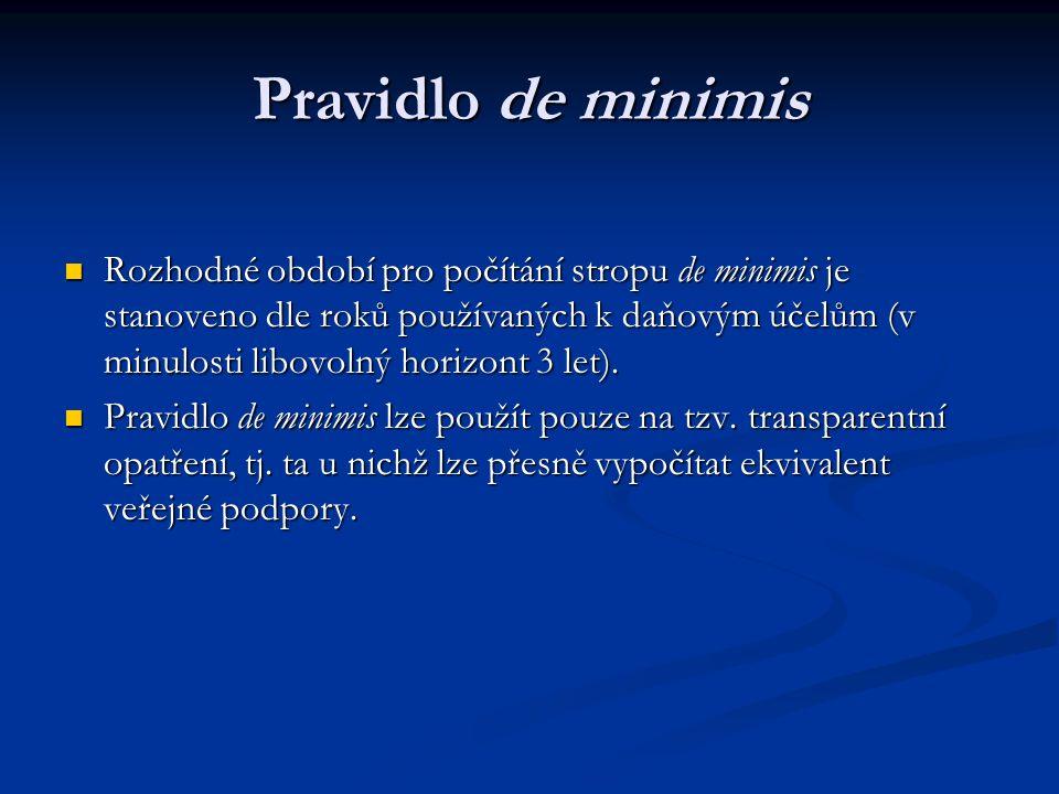 Pravidlo de minimis Rozhodné období pro počítání stropu de minimis je stanoveno dle roků používaných k daňovým účelům (v minulosti libovolný horizont 3 let).