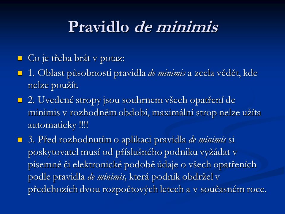 Pravidlo de minimis Co je třeba brát v potaz: Co je třeba brát v potaz: 1.