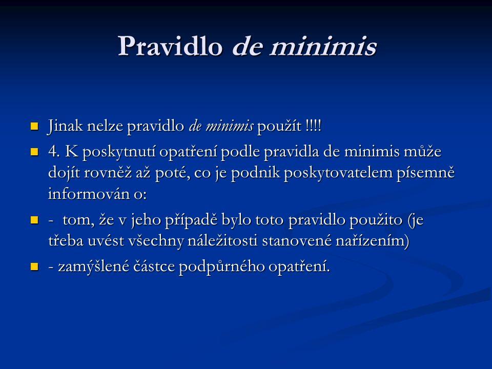 Pravidlo de minimis Jinak nelze pravidlo de minimis použít !!!.