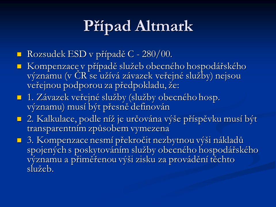 Případ Altmark Rozsudek ESD v případě C - 280/00. Rozsudek ESD v případě C - 280/00.