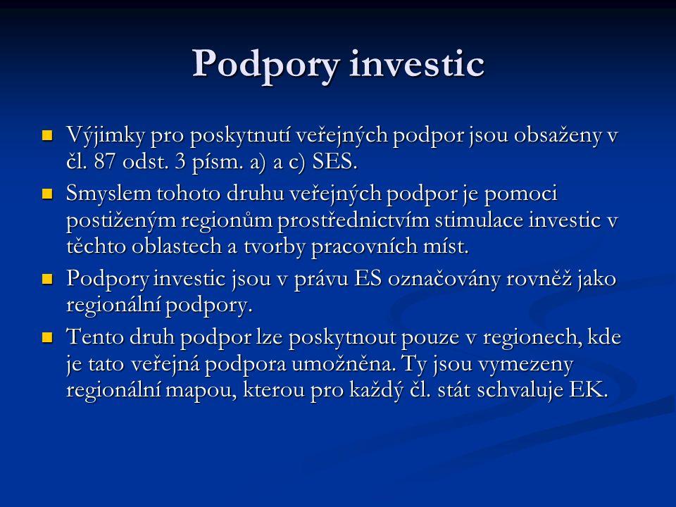 Podpory investic Výjimky pro poskytnutí veřejných podpor jsou obsaženy v čl.