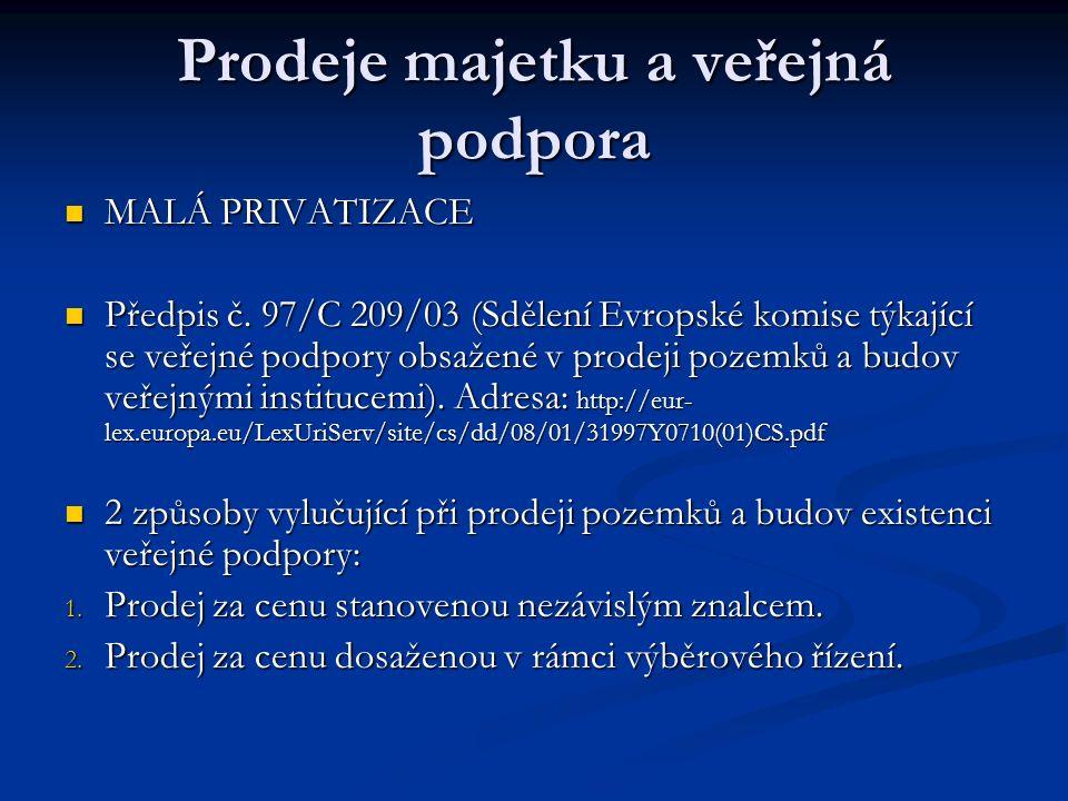 Prodeje majetku a veřejná podpora MALÁ PRIVATIZACE MALÁ PRIVATIZACE Předpis č.