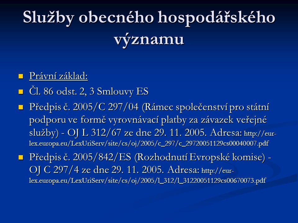 Služby obecného hospodářského významu Právní základ: Právní základ: Čl.