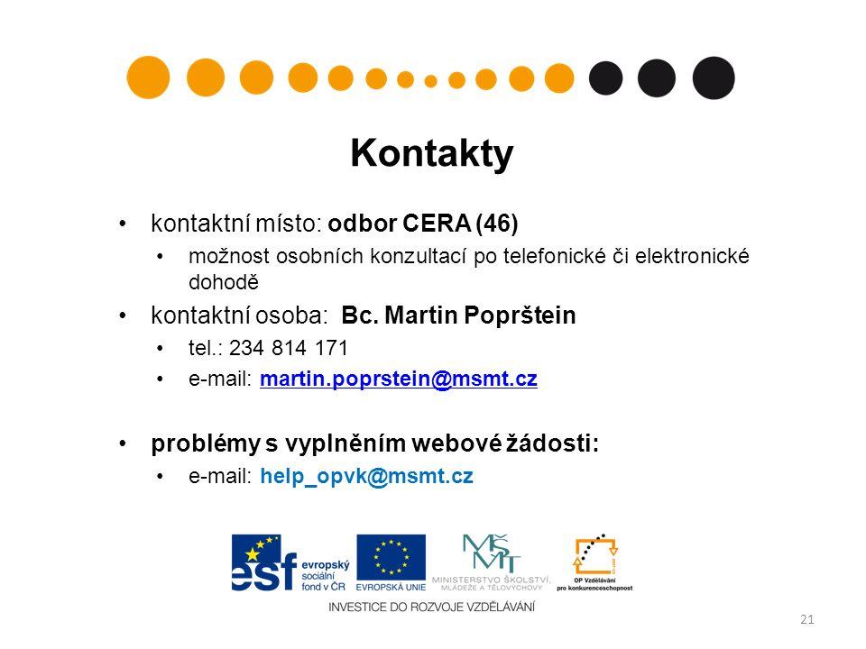 Kontakty kontaktní místo: odbor CERA (46) možnost osobních konzultací po telefonické či elektronické dohodě kontaktní osoba: Bc. Martin Poprštein tel.